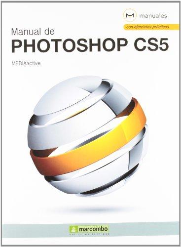 MANUAL DE PHOTOSHOP CS5: MEDIAactive