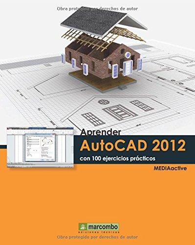 9788426717498: Aprender Autocad 2012 con 100 ejercicios prácticos (APRENDER.CON 100 EJERCICIOS PRÁCTICOS)