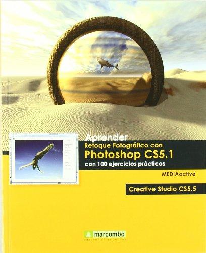 Aprender retoque fotográfico con Photoshop CS5.1 con: MEDIAactive