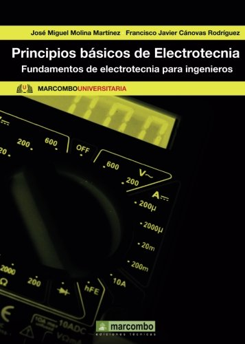 PRINCIPIOS B?SICOS DE ELECTROTECNIA: MOLINA MARTINEZ, JOSE