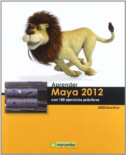 9788426717740: Aprender Maya 2012 con 100 ejercicios prácticos
