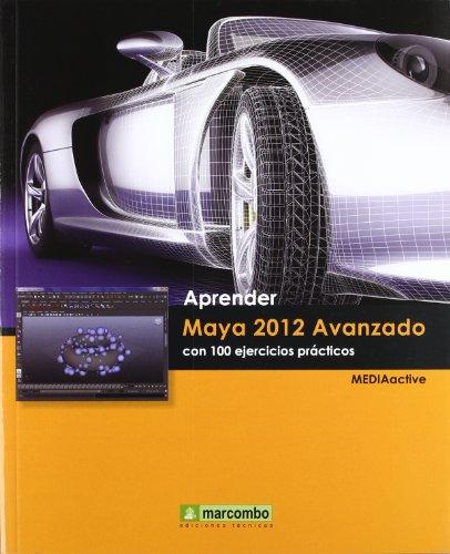 9788426717870: Aprender Maya 2012 Avanzado con 100 Ejercicios Prácticos