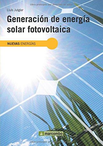 Generación de Energía Solar Fotovoltaica (Spanish Edition): Lluís Jutglar Banyeres