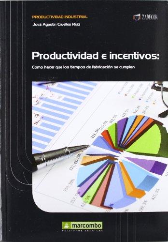 9788426717917: Productividad e Incentivos: Cómo hacer que los tiempos de fabricación se cumplan (PRODUCTIVIDAD INDUSTRIAL)