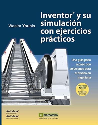 Inventor® y su simulación con ejercicios prácticos (Paperback): Wasim Younis