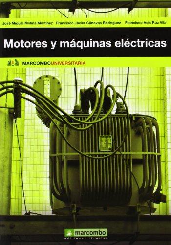 Motores y máquinas elà ctricas : fundamentos de electrotecnia para ingenieros ...