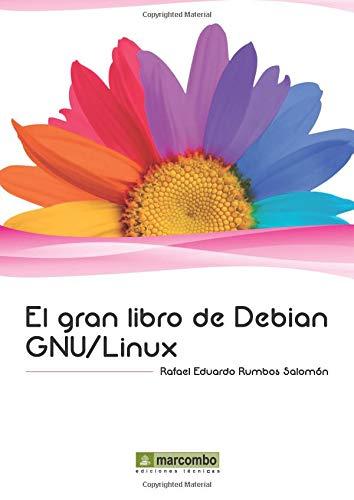 El gran libro de Debian Gnu/Linux (Spanish Edition): Especificado, No