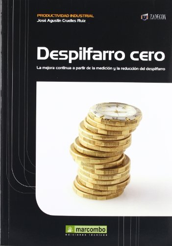 Despilfarro Cero: la mejora contínua a partir: Cruelles Ruiz, José