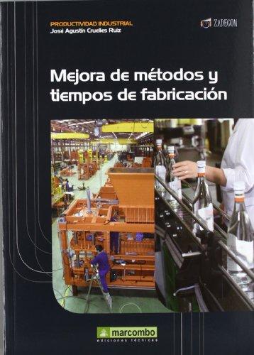 9788426718129: Mejora de métodos y tiempos de fabricación