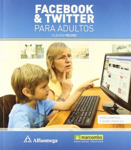 FACEBOOK Y TWITTER PARA ADULTOS: VELOSO, CLAUDIO