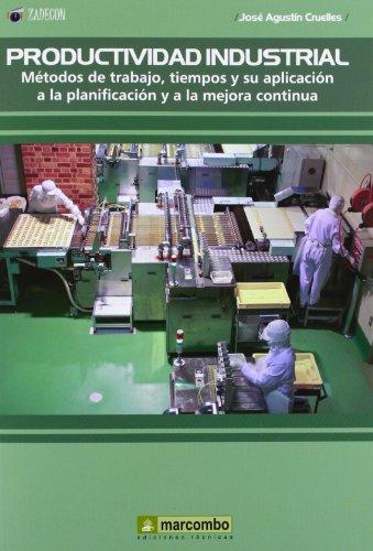 9788426718785: Productividad Industrial: Métodos de trabajo, tiempos y su aplicación a la planificación y a la mejor continúa
