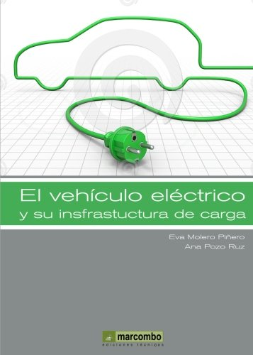 9788426719096: El vehículo eléctrico y su infraestructura de carga (Spanish Edition)