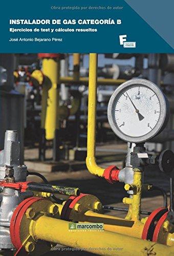 9788426719676: Instalador de gas categoria B: Ejercicios de test y cálculos resueltos (MARCOMBO FORMACIÓN)