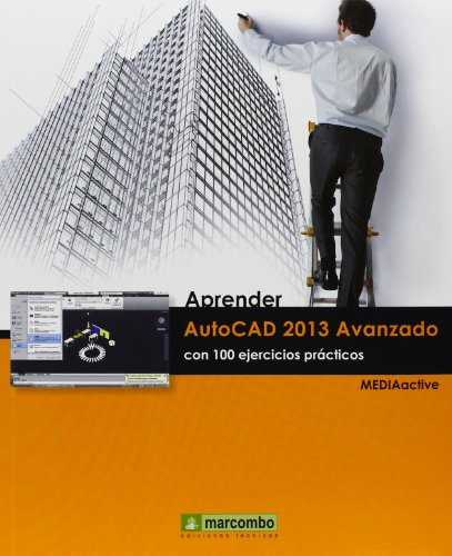 Aprender AutoCAD 2013 avanzado con 100 ejercicios prácticos: MEDIAactive