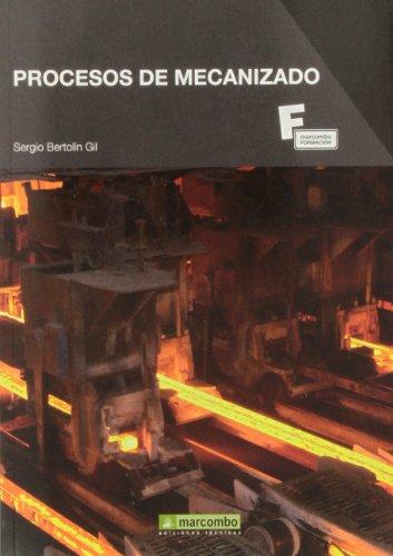 9788426720542: PROCESOS DE MECANIZADO [Paperback] BERTOLIN GIL