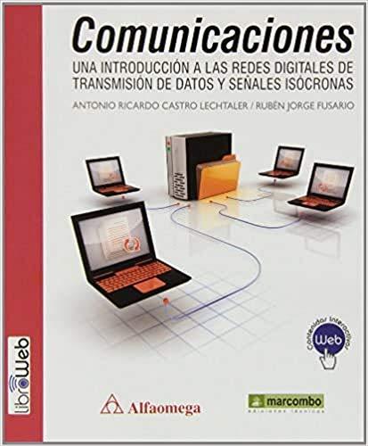9788426720801: COMUNICACIONES: UNA INTRODUCCIÓN A LAS REDES DIGITALES DE TRANSMISIÓN DE DATOS Y SEÑALES ISOCRONAS
