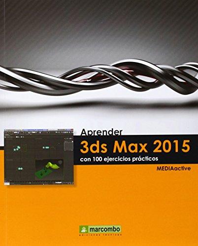 Aprender 3ds Max 2015 con 100 ejercicios: MARCOMBO