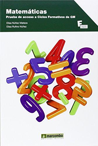 Matematicas. prueba de acceso cf gm: NuÑez, Elisa / Elisa Rufino
