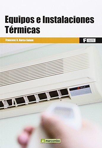 Equipos e instalaciones térmicas: Marcombo, S.A.