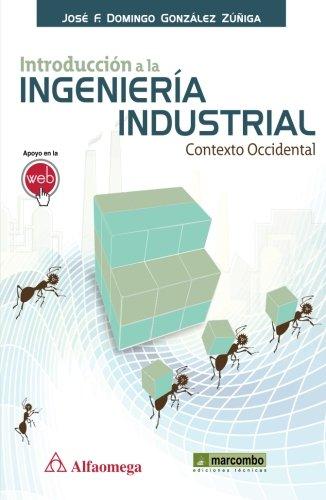 Introduccion a la ingenieria industrial contexto occidental: Gonzalez ZuÑiga