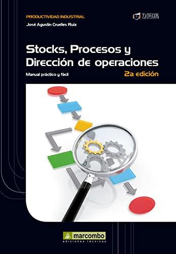 Stocks, procesos y dirección de operaciones: Cruelles Ruiz ,