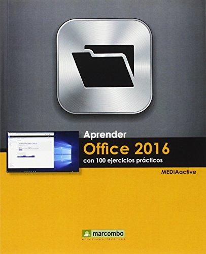 Aprender Office 2016 con 100 ejercicios prácticos: Marcombo