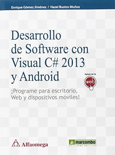 9788426723208: Desarrollo de Software con C# 2013 y Android: ¡Programe para escritorio, Web y dispositivos móviles!