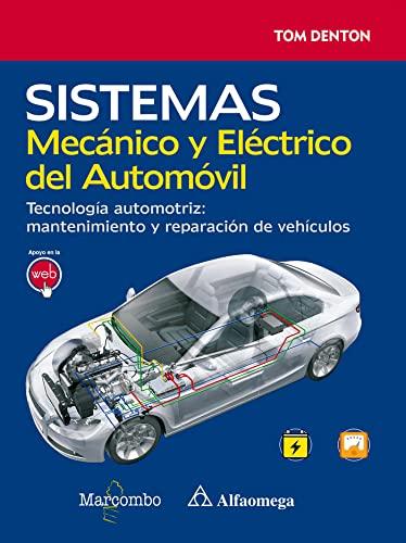 9788426723901: Sistema Mecánico y Eléctrico del Automóvil. Tecnología automotriz: mantenimiento y reparación de vehículos (Spanish Edition)