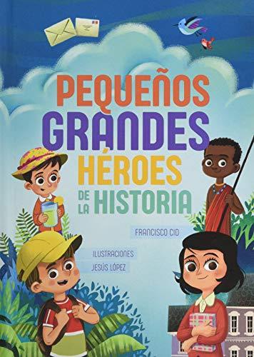 9788426729415: Pequeños grandes héroes de la historia
