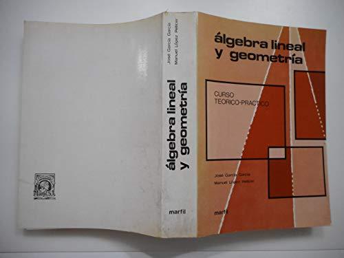 9788426802699: Algebra lineal y geometría : teoría y práctica