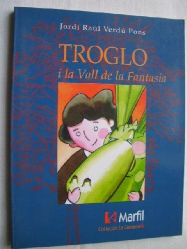 9788426808301: TROGLO I LA VALL DE LA FANTASIA