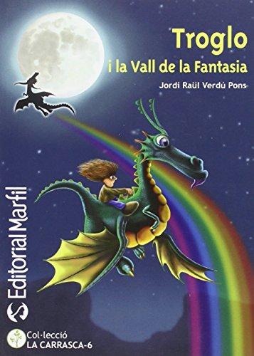 9788426814517: Troglo i la Vall de la Fantasia (Narrativa Primaria) - 9788426814517