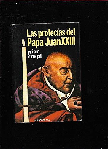 Las profec?as de Papa Juan XXIII: Pier Carpi