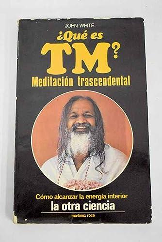 QUE ES TM MEDITACION TRASCENDENTAL: WHITE, JOHN
