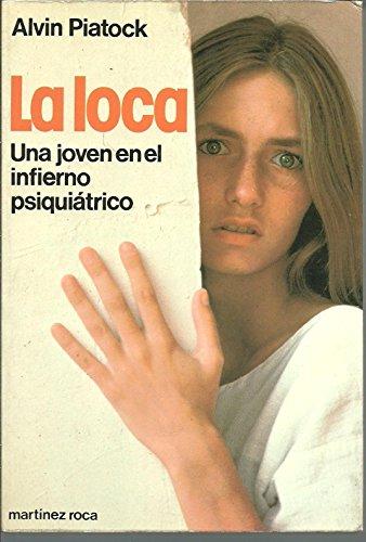 9788427005228: La loca : [una joven en el infierno psiquiátrico] / Alvin Piatock