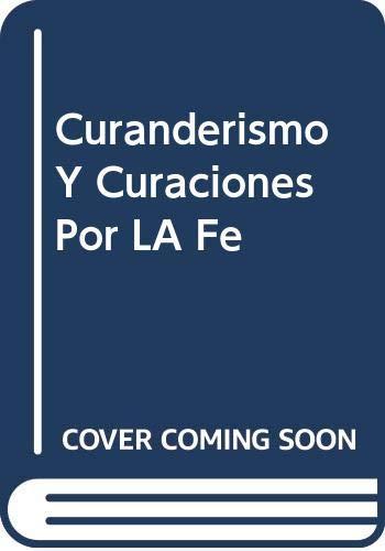 9788427007673: Curanderismo Y Curaciones Por LA Fe