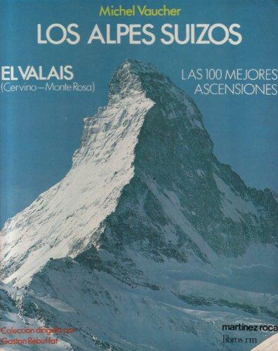 9788427009141: Los Alpes suizos: el Valais. Las 100 Mejores Ascensiones