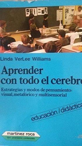 APRENDER CON TODO EL CEREBRO: VERLEE WILLIAMS, LINDA