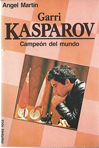 9788427010079: Garri Kasparov: Campeon Del Mundo/ Champion of the World (Spanish Edition)
