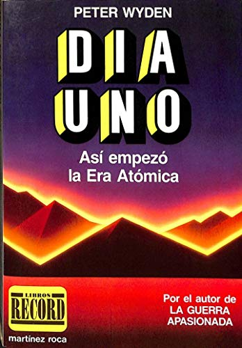 9788427010222: Dia Uno: Asi Empezo LA Era Atomica/Day One : Before Hiroshima and After
