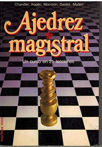 9788427011014: Ajedrez Magistral: Un Curso en 21 Lecciones (Colección Escaques, #80)