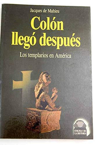 9788427012028: Colon Llego despues, Los templarios en Anerica (Enigmas De La Historia)