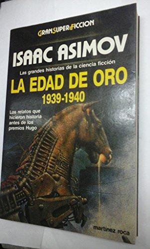 9788427012691: LA EDAD DE ORO 1939 - 1940 LOS RELATOS QUE HICIERON HISTORIA ANTES DE LOS PREMIOS HUGO
