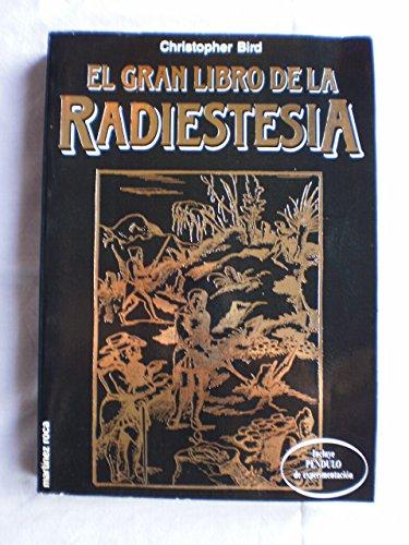 El Gran Libro de la Radiestesia: Bird, Christopher