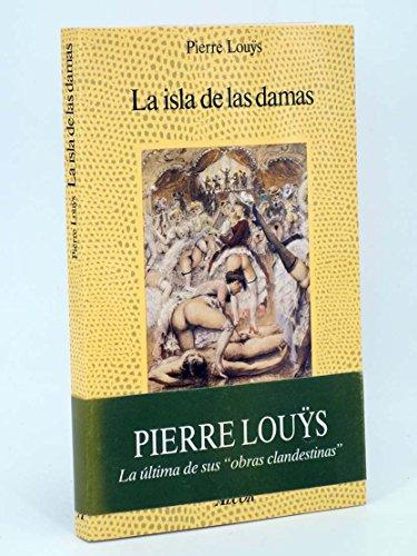 LA ISLA DE LAS DAMAS. Apuntes para una novela erotica: LOUYS, PIERRE