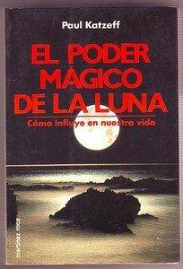 EL PODER MÁGICO DE LA LUNA: KATZEFF, PAUL