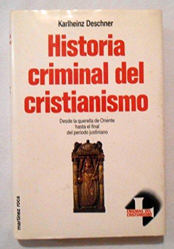 9788427015616: Historia Criminal Del Cristianismo : La Querella de Oriente a Justiniano