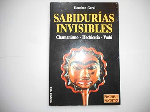 Sabidurias invisibles. Chamanismo. Hechiceria. Vudu: GERSI, DOUCHAN