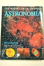 9788427016927: Astronomía: Guía práctica para el aficionado