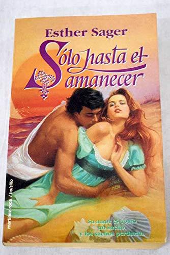SOLO HASTA EL AMANECER (842701774X) by Esther Sager